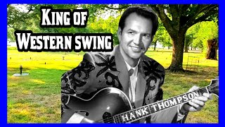 Was Hank Thompson The King Of Western Swing?