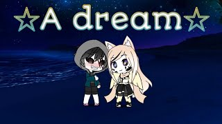☆A dream☆ for outertale dust (gachalife)