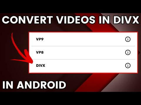 How To Convert Videos In Divx Format In Your Android Phone