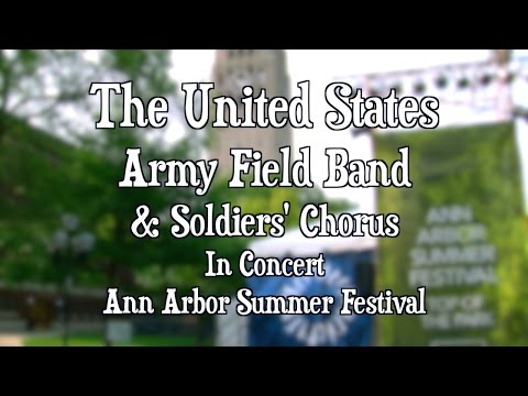 The Army Field Band & Soldiers' Chorus at the Ann Arbor Summ