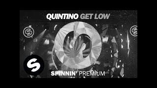 QUINTINO - GET LOW (OUT NOW)