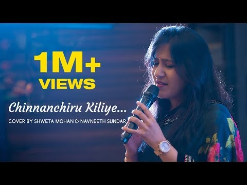 Chinnanchiru Kiliye - Cover by Shweta Mohan and Navneeth Sundar
