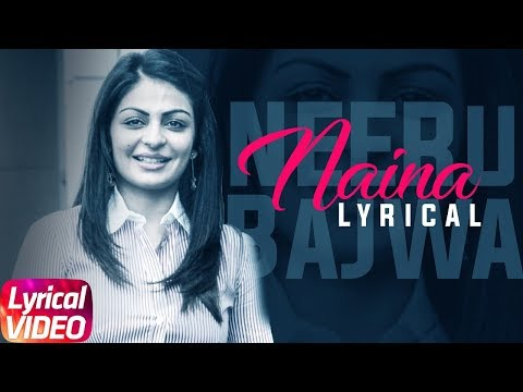 Naina | Lyrical Video | Diljit Dosanjh | Neeru Bajwa | Latest Punjabi Song 2018 | Speed Records