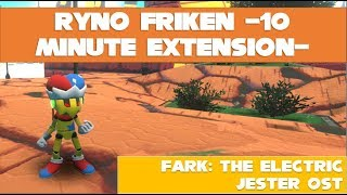 Ryno Friken (10 Minute Extension) | Fark: The Electric Jester OST