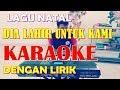 DIA LAHIR UNTUK KAMI - Karaoke dan Lirik - Lagu Natal