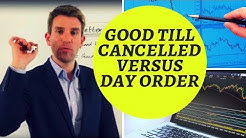 Good Till Cancelled vs Day Orders, Which is Better? 🔰