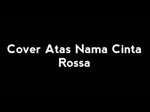cover-atas-nama-cinta-~-rossa