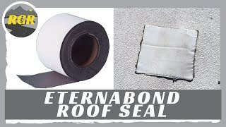Eternabond Roof Seal | Product Review | Solid Surface RV roof sealing Tape Video