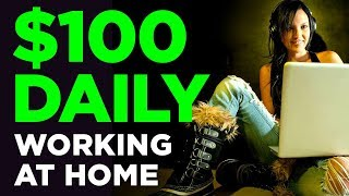 5 Ideas To Make Money At Home in 2019 [$100 Per Day+]