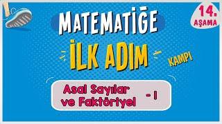 Asal Sayılar ve Faktöriyel 1   MATEMATİĞE İLK ADIM KAMPI  14.Aşama  ilkadım   Rehber Matematik