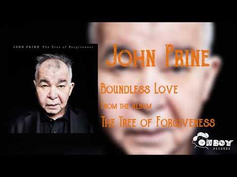 John Prine - Boundless Love - The Tree of Forgiveness