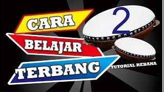 CARA BELAJAR TERBANG 2 - (TUTORIAL REBANA HADROH)