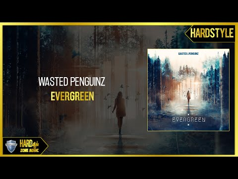 Wasted Penguinz - Evergreen (Extended) Mp3