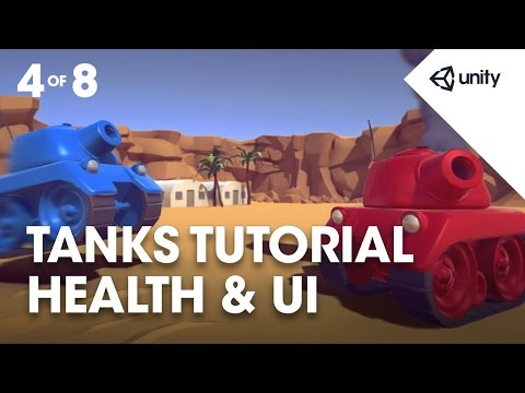 TANKS! Unity Tutorial - Phase 4 of 8 - Tank Health