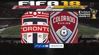 FIFA 18 (PS4 Pro) Toronto FC v Colorado Rapids | CONCACAF CHAMPIONS LEAGUE | 27/2/2018 | 1080P 60FPS