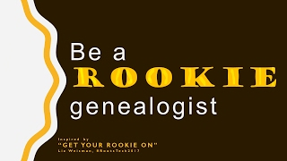 Rookie Genealogist - 15 Feb 2017