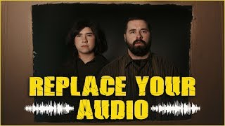 Your Audio Sucks - Replace It