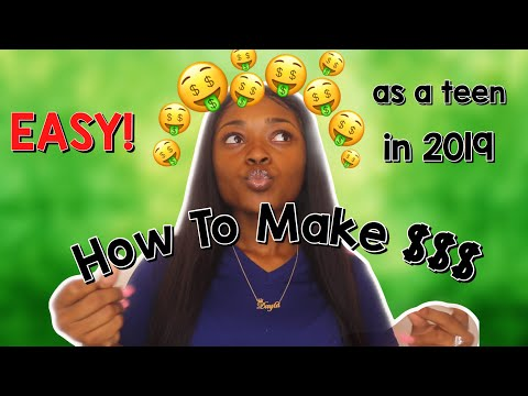 EASY WAYS TO MAKE MONEY AS A TEEN 2019 ! | DAYLAWEBSTER