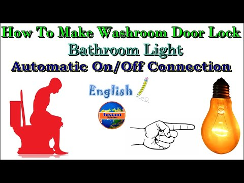 How To Make Washroom Light On\Off System, Bathroom Light Automatic on off Connection English