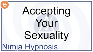 Hypnosis - Accepting Your Sexuality