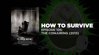 How to Survive: The Conjuring (2013)