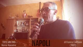Tony Gaetani - Napoli (di F. Califano) Home Karaoke