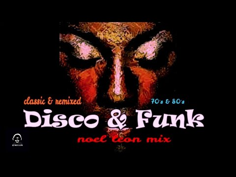 Classic 70's & 80's Disco & Funk Mix #90 - Dj Noel Leon