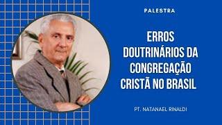 Pr. Natanael Rinaldi comenta os erros mais graves da teologia doutr...