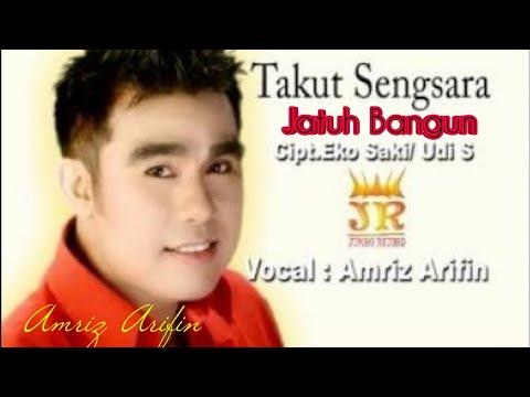 TAKUT SENGSARA ( jatuh bangun ) - dangdut - AMRIZ ARIFIN ( JUMBO RECORD - 2014 )