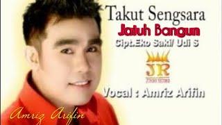 TAKUT SENGSARA ( jatuh bangun) - dangdut - AMRIZ ARIFIN ( JUMBO RECORD - 2014)