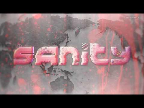 SANITY ➤ 1st Custom Titantron