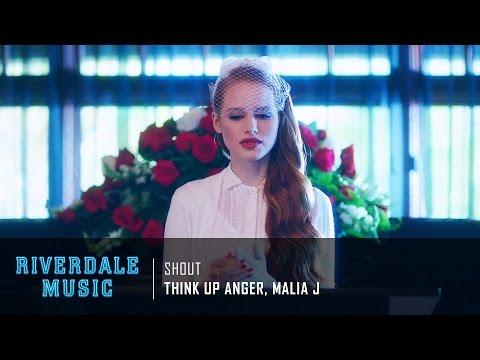 Think Up Anger, Malia J - Shout | Riverdale 1x05 Music [HD]
