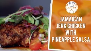 How To Make Jamaican Jerk Chicken With Pineapple Salsa  By Chef Ajay