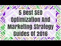 5 Best SEO Optimization And Marketing Strategy Guides Of 2016