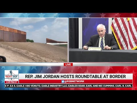 ? LIVE: South Texas Border Visit with Congressman Jim Jordan in McAllen, TX