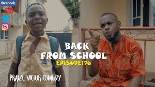 BACK FROM SCHOOL episode176 (PRAIZE VICTOR COMEDY)