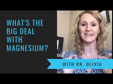 Magnesium: What's The Big Deal? | Dr. Olivia Joseph
