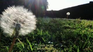 VIDEO LIRIK (COUNT ON ME~BRUNO MARS)
