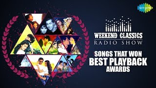 Weekend Classics Radio Show | Songs that won best playback awards | Bheegey Hont | Kya Hua Tera Vada