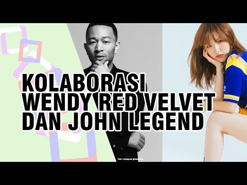 John Legend dan Wendy Red Velvet Merilis Lagu Kolaborasi Mp3
