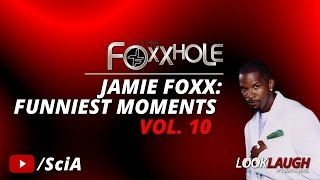 Jamie Foxx: Funniest Moments Vol. 10 | Best Of Foxxhole Radio