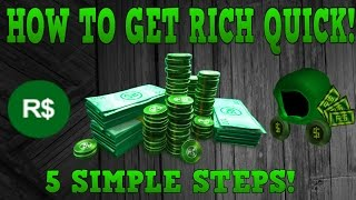 ROBLOX! HOW TO GET RICH!? 5 EASY STEPS!