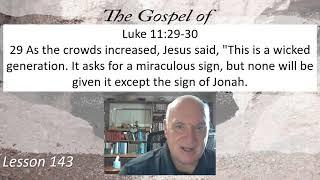Luke 11:29 Lesson 142 July 21, 2021