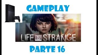 Gameplay Life Is Strange PS4 Com Comentários Parte 16
