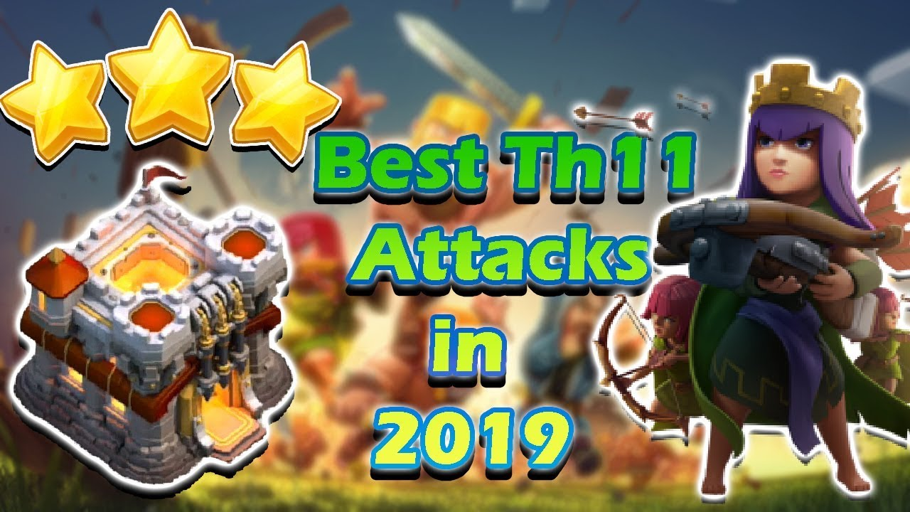 best th11 attack strategy 2019 Best th11 War Attack Strategy 2019   Th11 Attacks   Clash of Clans