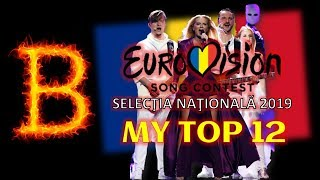 SELECŢIA NAŢIONALĂ 2019 - Grand Final - My Top 12 (Eurovision 2019 - Romanian National Final)