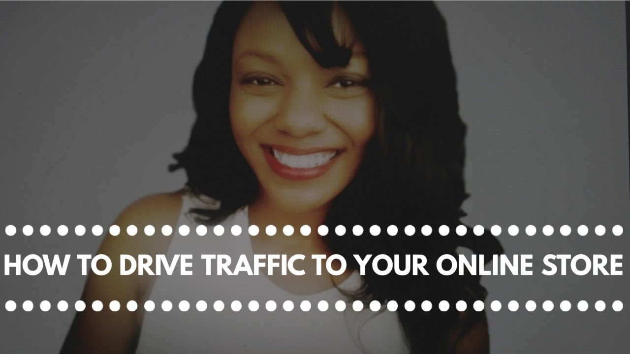 Ecommerce - How to Drive Traffic to Your Online Store