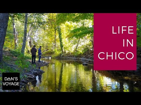 Life In Chico, California