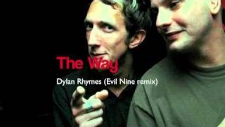 The Way - Dylan Rhymes (Evil Nine remix)