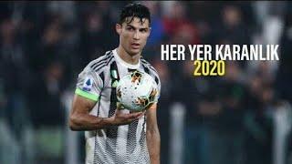 Cristiano Ronaldo•Her Yer Karanlık 2020 HD
